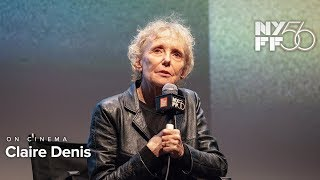 On Cinema with Claire Denis   NYFF56