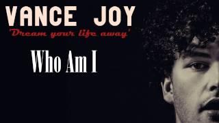 Who Am I - Vance Joy