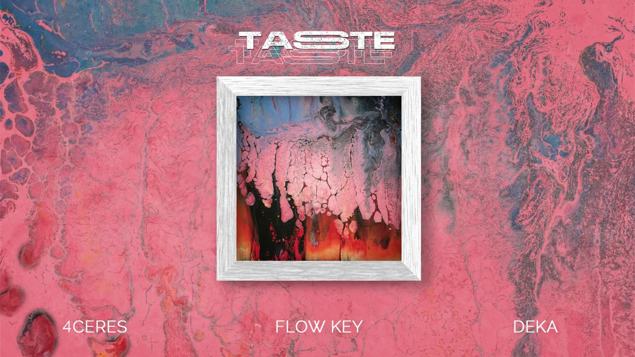 4CERES, Flow Key & DEKA - Taste (Oficial Audio)