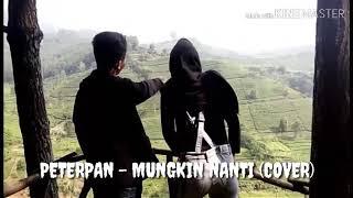 Download Mp3 Peterpan-mungkin Nanti Cover Video Klip
