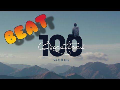 ( Beat - Karaoke ) 100 Questions - V# ft. B Ray