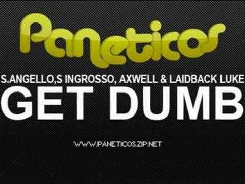 S.Angello, S.Ingrosso, Axwell & Laidback Luke - Get Dumb