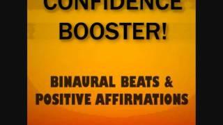 Confidence Booster! Monaural / Binaural Beats + Positive Affir…