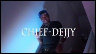 Chief Dejjy- I