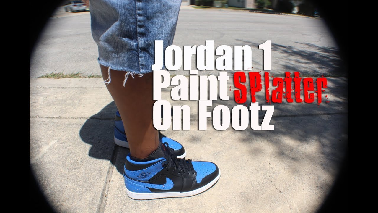 c960e2716fae Jordan 1 royal paint splatter on feet - YouTube