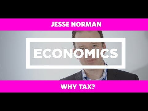 ECONOMICS - Why Tax?- Jesse Norman