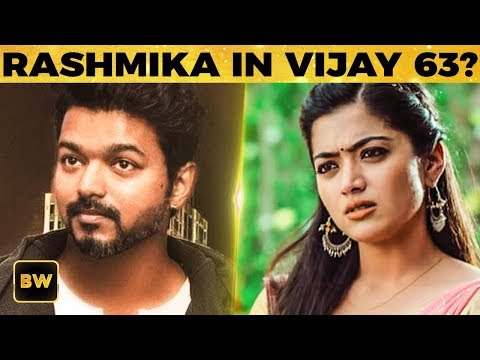 Inkem Inkem Fame Rashmika in THALAPATHY 63? | Vijay | Atlee