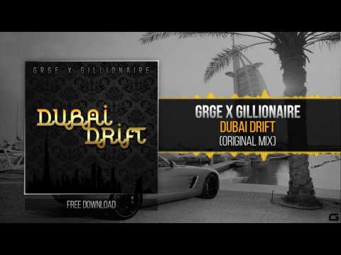 [Trap] GRGE X GILLIONAIRE - Dubai Drift (Original Mix)