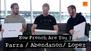 ABENDANON / PARRA / LOPEZ  | How French Are You ?  | French Test pour l'arrière de l'ASM Rugby  😁🔵