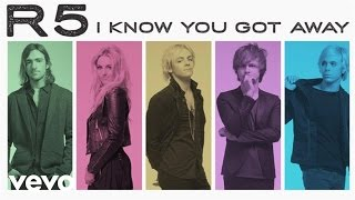 R5 - I Know You Got Away