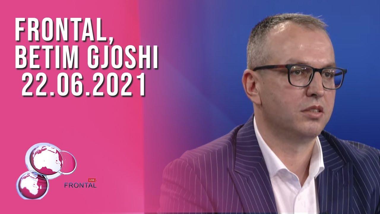 FRONTAL, Betim Gjoshi - 22.06.2021