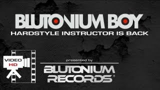 BLUTONIUM BOY - Hardstyle Instructor Is Back (Official Video HD)