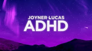 Joyner Lucas - ADHD (Lyrics)