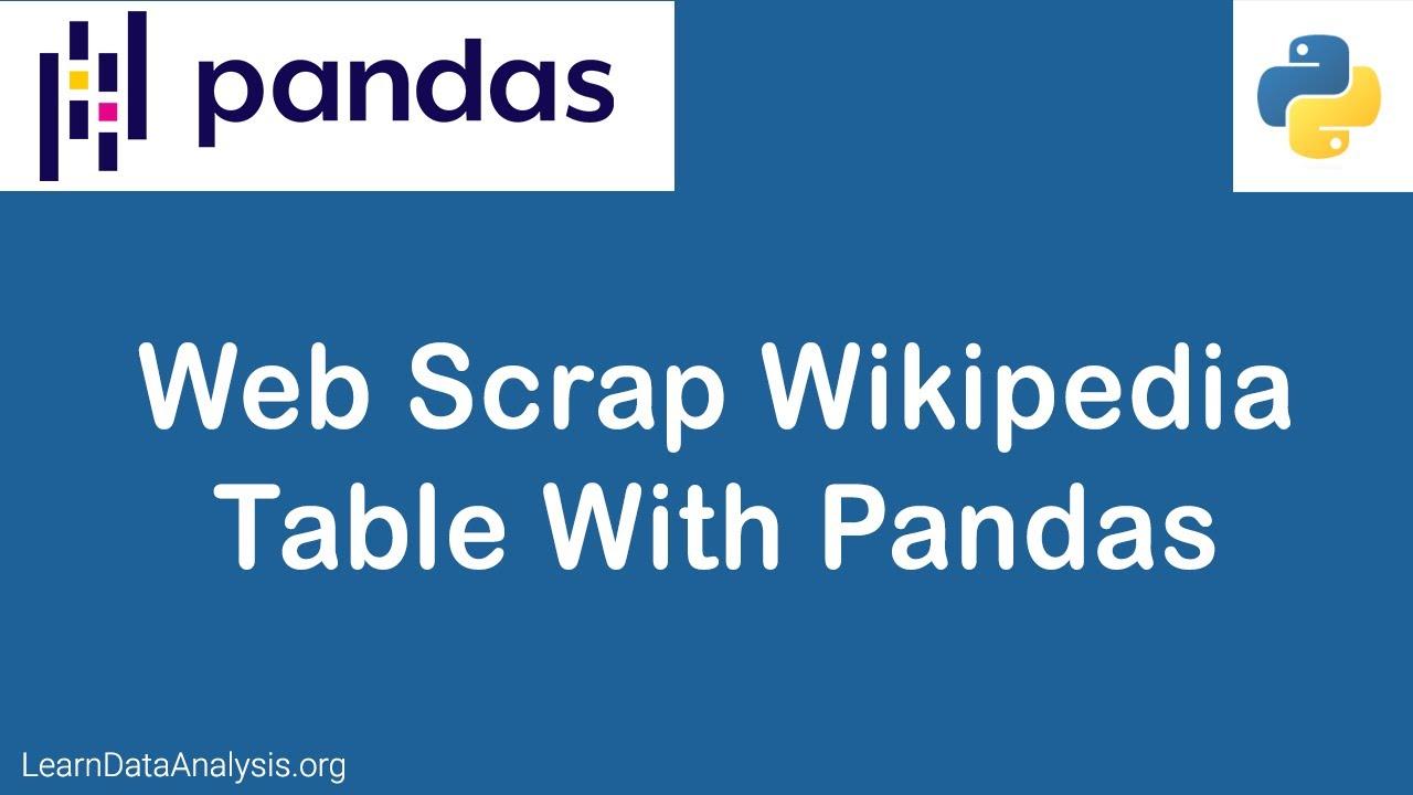 Webscraping Wikipedia tables using Pandas | Python Tutorial