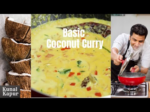 Basic Coconut Curry | Kunal Kapur Recipes | Indian Curry Recipes
