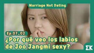 [#MarriageNotDating] Ep.07-02  ¿Por qué veo los labios de Joo Jangmi sexy?   #EntretenimientoKoreano