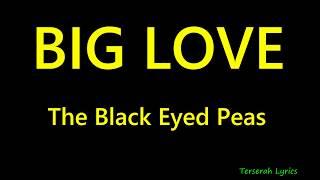 BIG LOVE - Black Eyed Peas  Lyrics