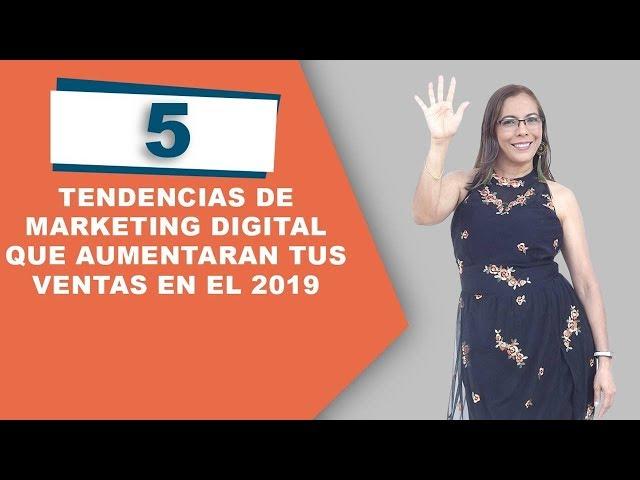 5 TENDENCIAS DE MARKETING DIGITAL QUE💲🚀💰🤑AUMENTARÁN TUS VENTAS EN EL 2019 🚀