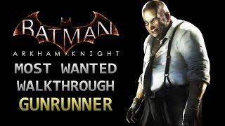 Batman: Arkham Knight – Most Wanted Walkthrough – Gunrunner