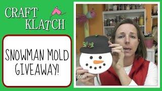 Snowman Mold Giveaway!!!  Craft Klatch