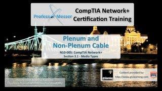 Plenum and Non-Plenum Cabling - CompTIA Network+ N10-005: 3.1