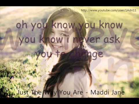 Maddi Jane - Just The Way You Are (Songtext)