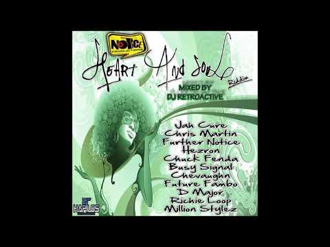 DJ RetroActive - Heart And Soul Riddim Mix [Notice Prod] November 2011