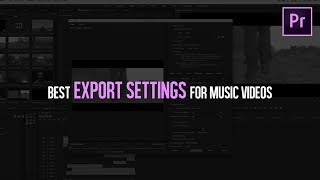 BEST EXPORT SETTINGS For Music Videos | Adobe Premiere Pro Tutorial