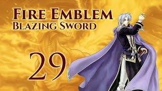 Part 29: Let's Play Fire Emblem 7, Hector Hard Mode Ranked Walkthrough - Chapter 23