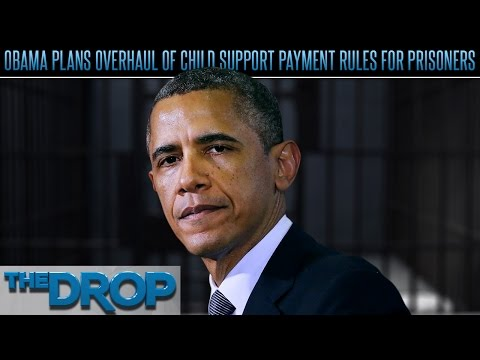 Obama Wants Reform of Child Support Laws – The Drop Presented by ADD