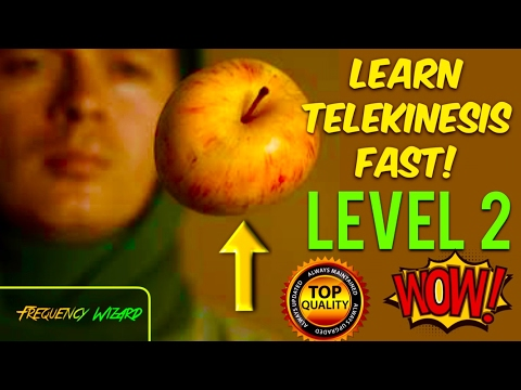 LEARN TELEKINESIS FAST!  LEVEL 2  - WARNING! VERY POWERFUL!