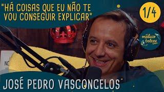 José Pedro Vasconcelos - Maluco Beleza (p1)