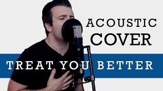 Acoustic Cover - Treat You Better - By Matt Johnson, originally by Shawn Mendes