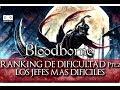 Ranking De  Jefes Más Dificiles De Bloodborne