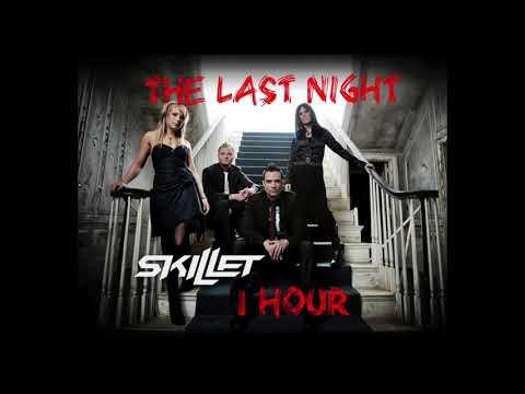 Skillet: The Last Night - 1Hour
