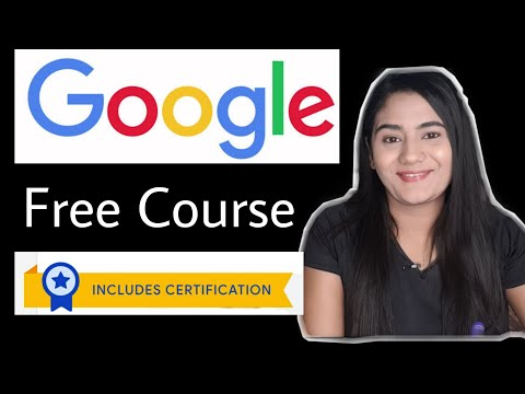 126 FREE Google Courses Online with Free Certificate For Jobs   Anyone can Join 10 12 pass Graduates