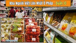 DU LỊCH CHÂU ÂU- Khu Người Việt Đông Nhất Ở Paris- Pháp  Quận 13  Chợ Trái Cây Giá Rẻ Bất Ngờ
