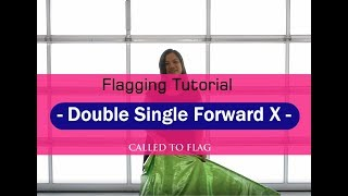 Worship Flags Tutorial:  Double Single Forward X  Flagging Teaching ft Claire @ CALLED TO FLAG