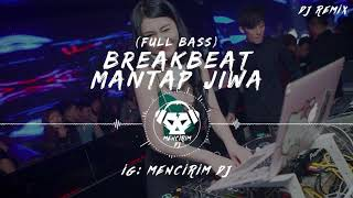 Download lagu BREAKBEAT MANTAP JIWA 2019 MencirimDJ MP3