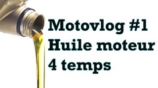 Motovlog #1 Huile moteur 4 temps