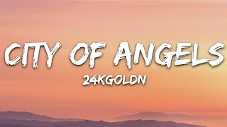 24KGoldn - City Of Angels (Lyrics)
