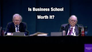 Warren Buffett gives his thoughts on whether business school is worth it