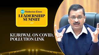 'Role of pollution in higher Covid deaths...': Delhi CM Kejriwal #HTLS2020
