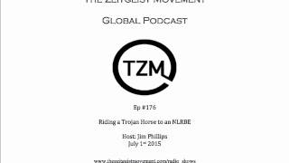 TZM global radio show Riding a Trojan horse to an NLRBE