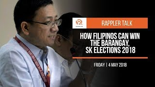 Rappler Talk: How Filipinos can win the Barangay, SK Elections 2018