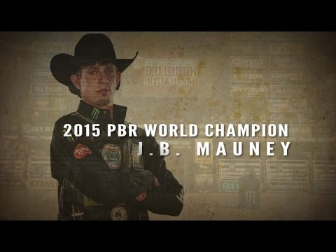 2015 PBR World Champion J. B. Mauney Highlights
