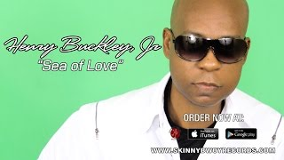 Henry Buckley, Jr. - Sea of Love (Extended) | Sea of Love Riddim | Skinny Bwoy Records | 2015