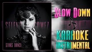Selena Gomez - Slow Down [Karaoke / Instrumental] ᴴᴰ
