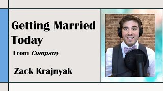 Getting Married Today from Company (Stephen Sondheim) - Cover by Zack Krajnyak