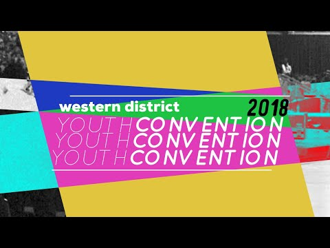 Western District Youth Convention 2018- My Experience